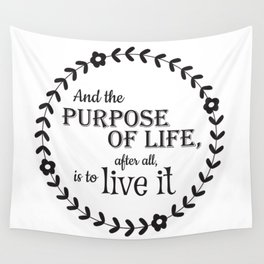 The Purpose of Life Wall Tapestry