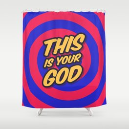 Marketing Hypnosis Consumerism Advertising - This is your God Shower Curtain