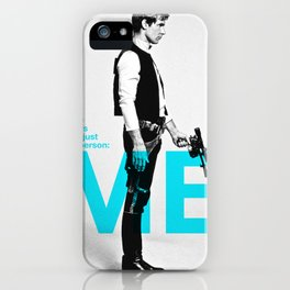 "Han Solo  - ""I Take Orders From Just One Person: ME"" iPhone Case"