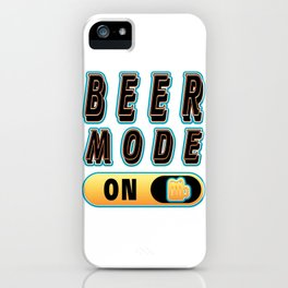 beer mode - I love beer iPhone Case
