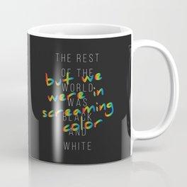We Were in Screaming Color Coffee Mug