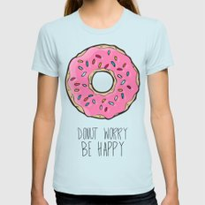 DONUT WORRY BE HAPPY Light Blue Womens Fitted Tee MEDIUM