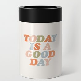 TODAY IS A GOOD DAY peach pink green blue yellow motivational typography inspirational quote decor Can Cooler