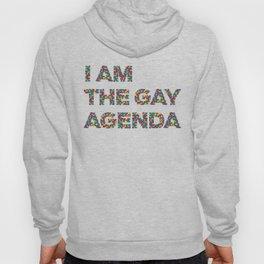 I Am The Gay Agenda Hoody