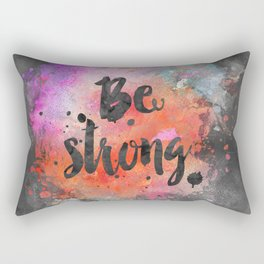 Be strong motivational watercolor quote Rectangular Pillow
