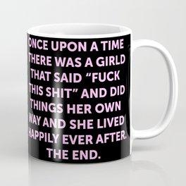 Once upon a time she said fuck this (5) Coffee Mug
