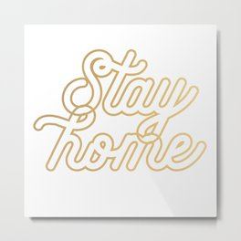 Stay home (gold) Metal Print