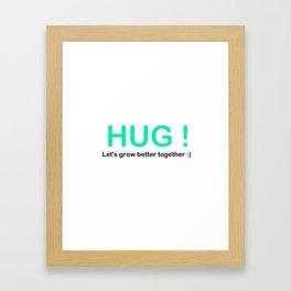HUG ! Framed Art Print