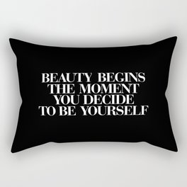 Beauty Begins the Moment You Decide to Be Yourself black-white typography poster canvas wall art Rectangular Pillow