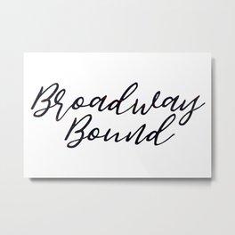Broadway Bound Metal Print