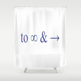 To infinity and beyond Shower Curtain