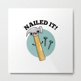 Nailed It Cute Hammer And Nails Tool Pun Metal Print