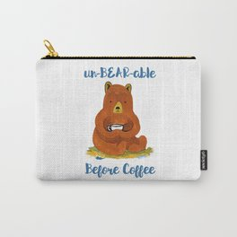 un-BEAR-able without Coffee Carry-All Pouch