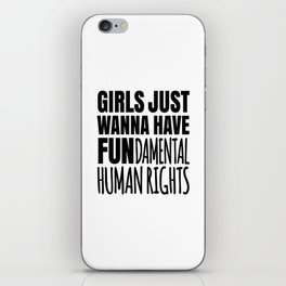 Girls Just Wanna Have Fundamental Human Rights iPhone Skin