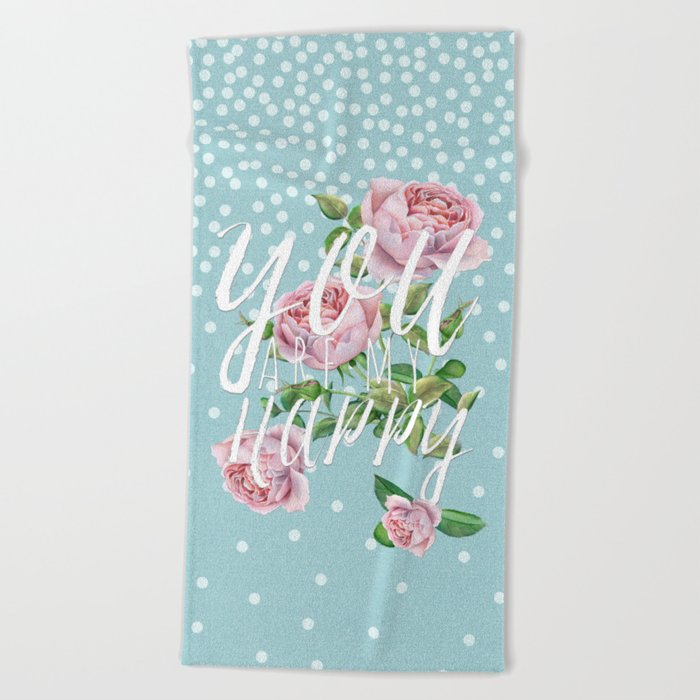 You are my happy- Roses Rose Flowers Polka dots - Vintage Design Beach Towel