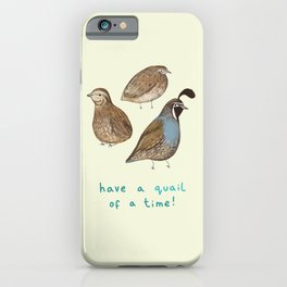 Quail of a Time iPhone Case