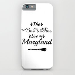 Marylandthe Best Witches Are Born In iPhone Case