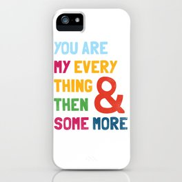 & Then Some More iPhone Case