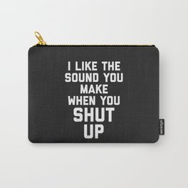Shut Up Funny Quote Carry-All Pouch