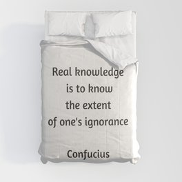 Confucius Quote - Real knowledge is to know the extent of ones ignorance Comforters