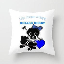 My Mom Plays Roller Derby (Girl) Throw Pillow
