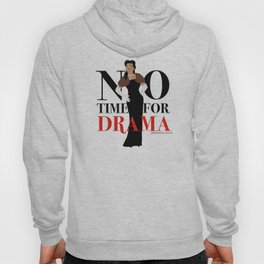 No Time for Drama Hoody