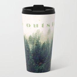 go outside Metal Travel Mug