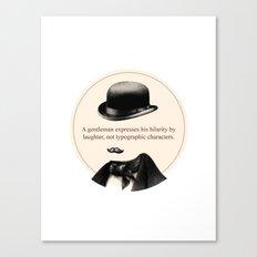 What gentlemen shall do - III Canvas Print