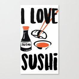 I love sushi Canvas Print