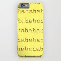 hahahaha iPhone 6s Slim Case