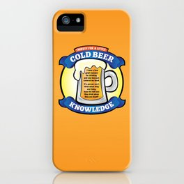 Cold Beer Knowledge iPhone Case