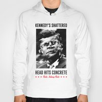 misfits Hoodies featuring Misfits JFK Poster Series - Head Hits Concrete by Robert John Paterson