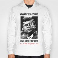 jfk Hoodies featuring Misfits JFK Poster Series - Head Hits Concrete by Robert John Paterson
