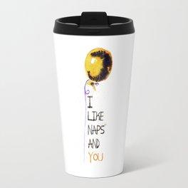 I Like Naps and You Travel Mug