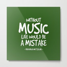 Life Without Music Quote - Neitzsche Metal Print