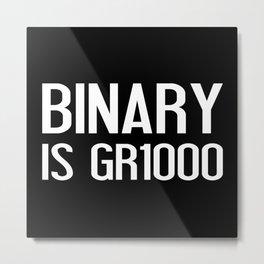 Binary Is GR1000 Metal Print