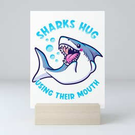Sharks Hug Using Their Mouth Funny Shark Pun Mini Art Print