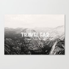 TRAVEL FAR to YOSEMITE (b&w)  Canvas Print