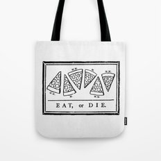 Eat, or Die Tote Bag