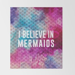 I Believe in Mermaids Throw Blanket