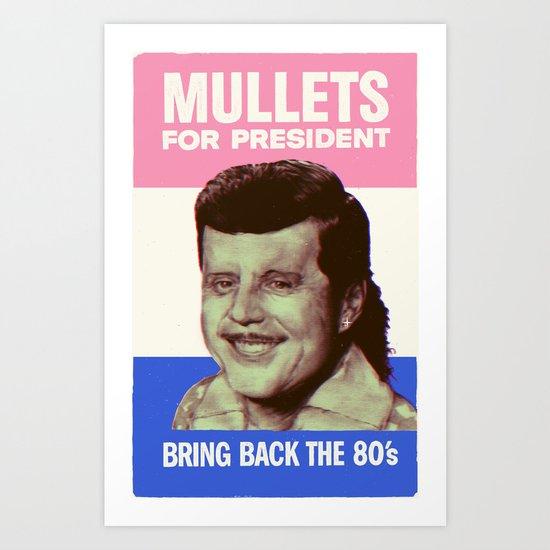 Mullets for president Art Print
