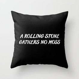 a rolling stone saying Throw Pillow