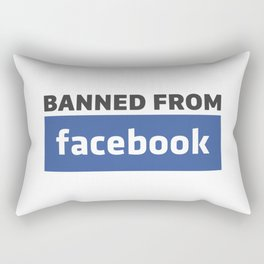banned from facebook Rectangular Pillow