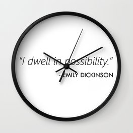 I Dwell in Possibility (Emily Dickinson) Wall Clock