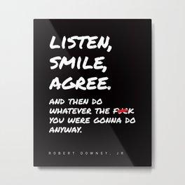 Robert Downey Jr - Listen Smile Agree Metal Print