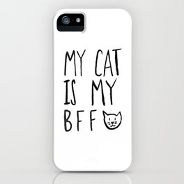 My Cat Is My BFF iPhone Case