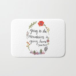 Going to the Mountains is Going Home Bath Mat