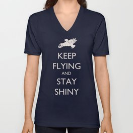 Keep Flying and Stay Shiny Unisex V-Neck