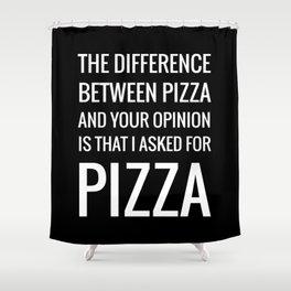 Pizza, gimme P I Z Z A Shower Curtain