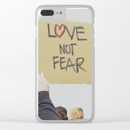 Love Not Fear Clear iPhone Case
